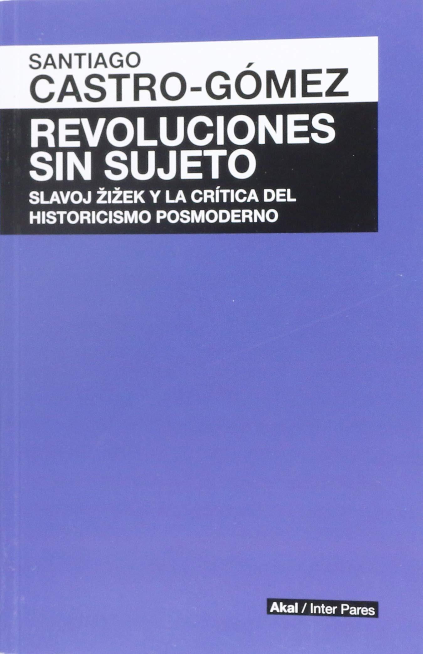 REVOLUCIONES SIN SUJETO (Spanish) Paperback – 2013