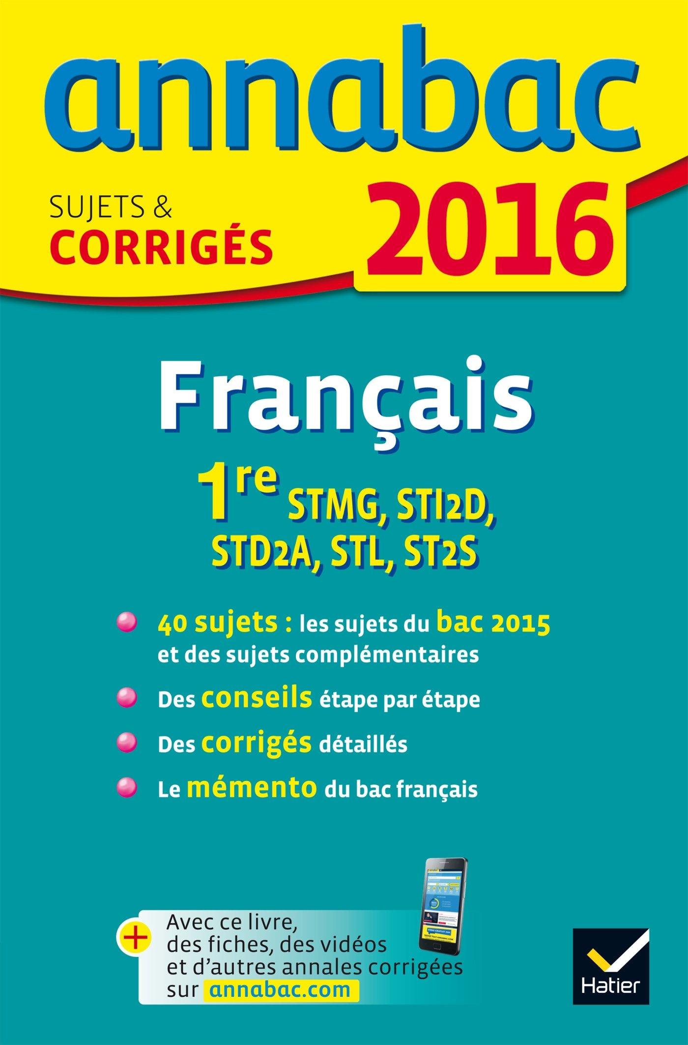 Annales Annabac 2016 Français 1re STMG, STI2D, STD2A, STL, ST2S: sujets et corrigés du bac - Première séries technologiques (French) Paperback
