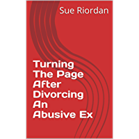 Turning The Page After Divorcing An Abusive Ex