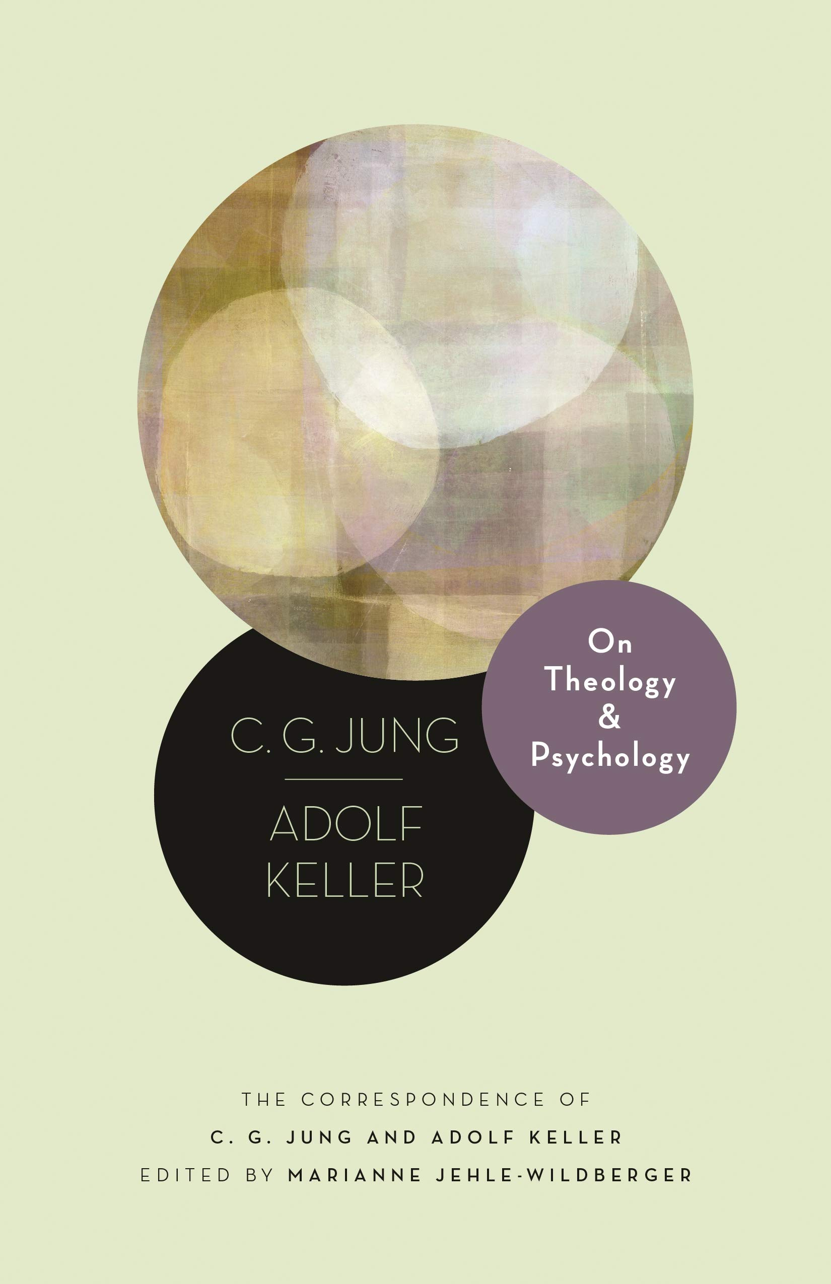 On Theology And Psychology  The Correspondence Of C. G. Jung And Adolf Keller  Philemon Foundation Band 19