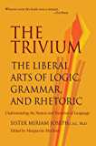 The Trivium: The Liberal Arts of Logic, Grammar, and Rhetoric