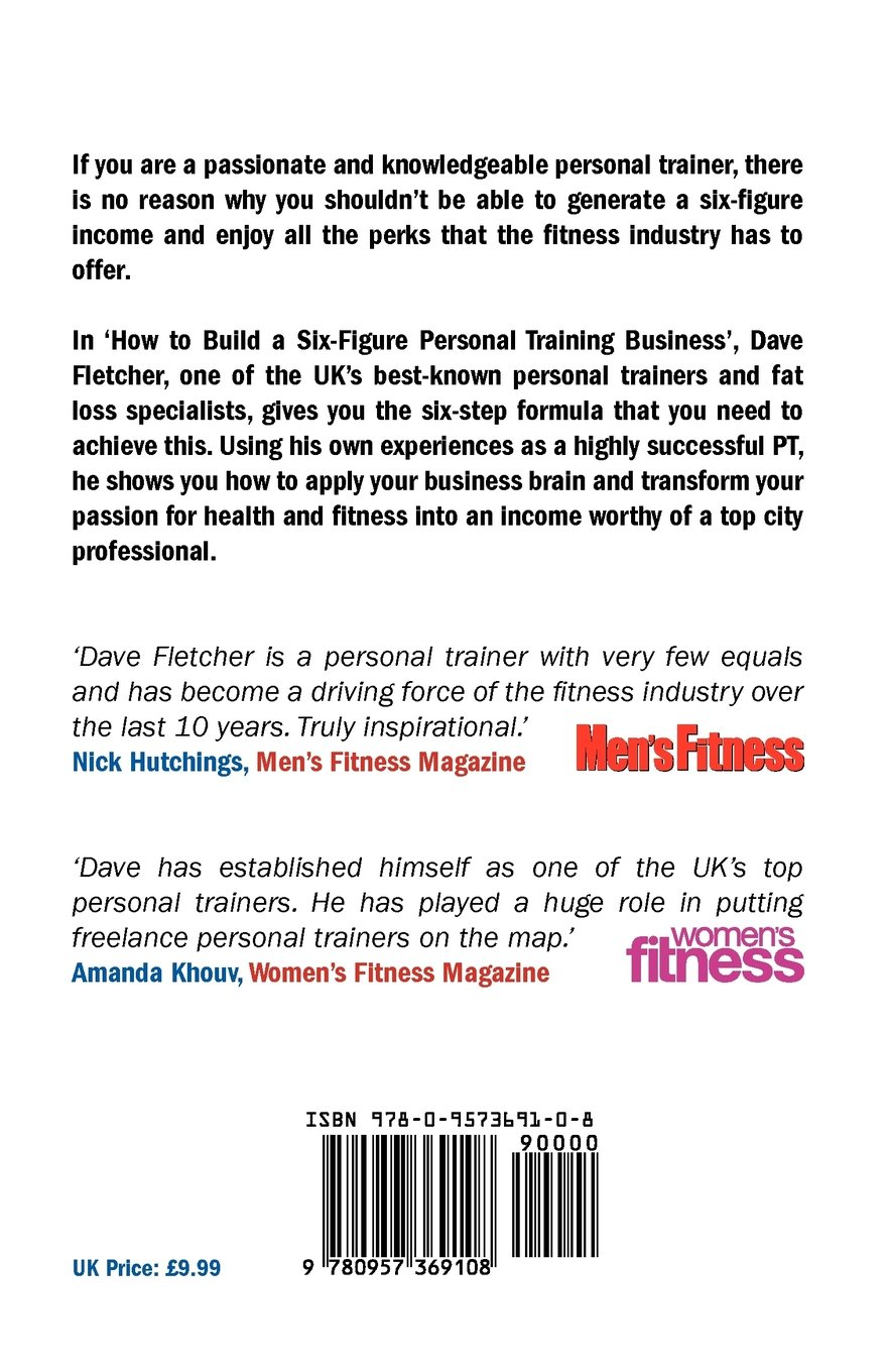 How to build a six figure personal training business dave how to build a six figure personal training business dave fletcher 9780957369108 amazon books xflitez Choice Image