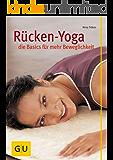 Rücken-Yoga – die Basics für mehr Beweglichkeit (GU Ratgeber Gesundheit)