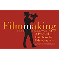 Lawrence, A: Filmmaking for Fieldwork