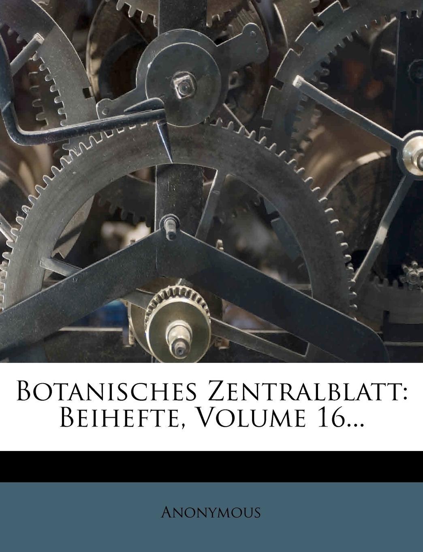 Botanisches Zentralblatt: Beihefte, Volume 16... (German Edition) pdf