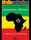 Anarquismo Africano: A História de um Movimento