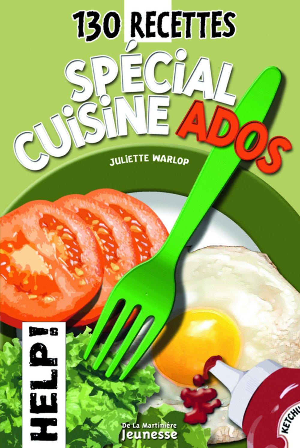 130 Recettes Special Cuisine Ados Juliette Warlop
