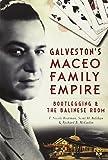 Galveston's Maceo Family Empire: Bootlegging & the Balinese Room (True Crime)