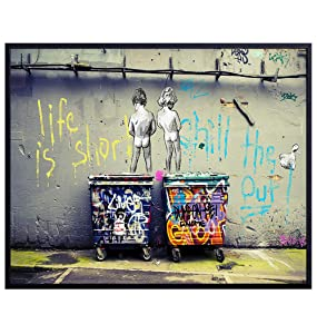 Funny Motivational Banksy Street Art Mural 8x10 Picture - Urban Graffiti Photo Wall Decor, Decoration for Home, Office, Apartment, Bathroom, Dorm - Gift for Men, Boys, Teens - Modern Poster Print