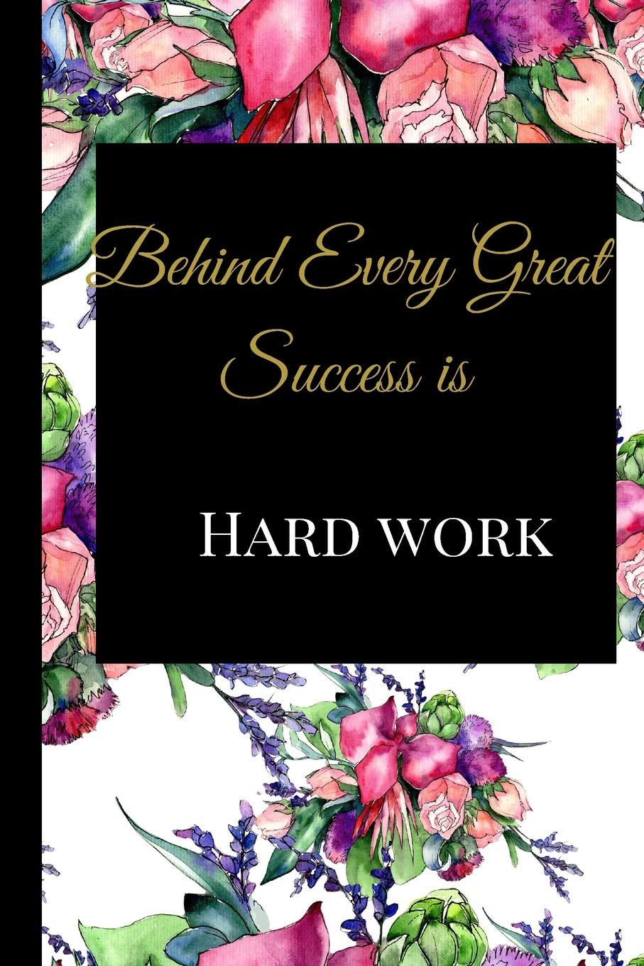 Behind Every Great Success Is Hard Work A Best Sarcasm Funny