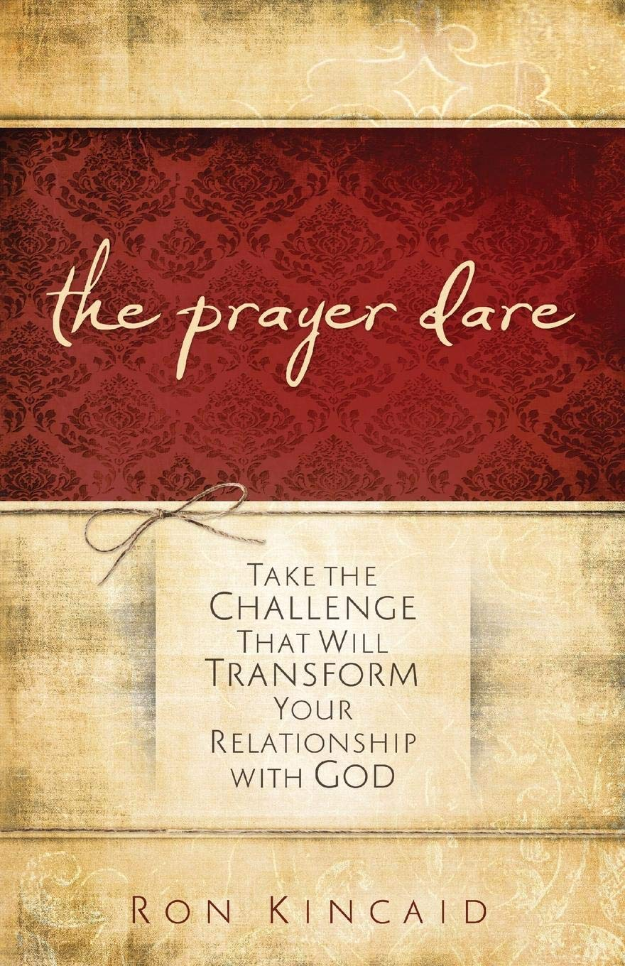 Read Online The Prayer Dare: Take the Challenge That Will Transform Your Relationship With God pdf