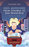 Tim Book Two: Vinyl Adventures from Istanbul to San Francisco (English Edition)