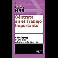 Guías HBR: Céntrate en el trabajo importante