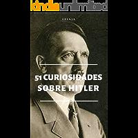 51 Curiosidades Sobre Hitler: O Ditador Mais Cruel de Toda a História