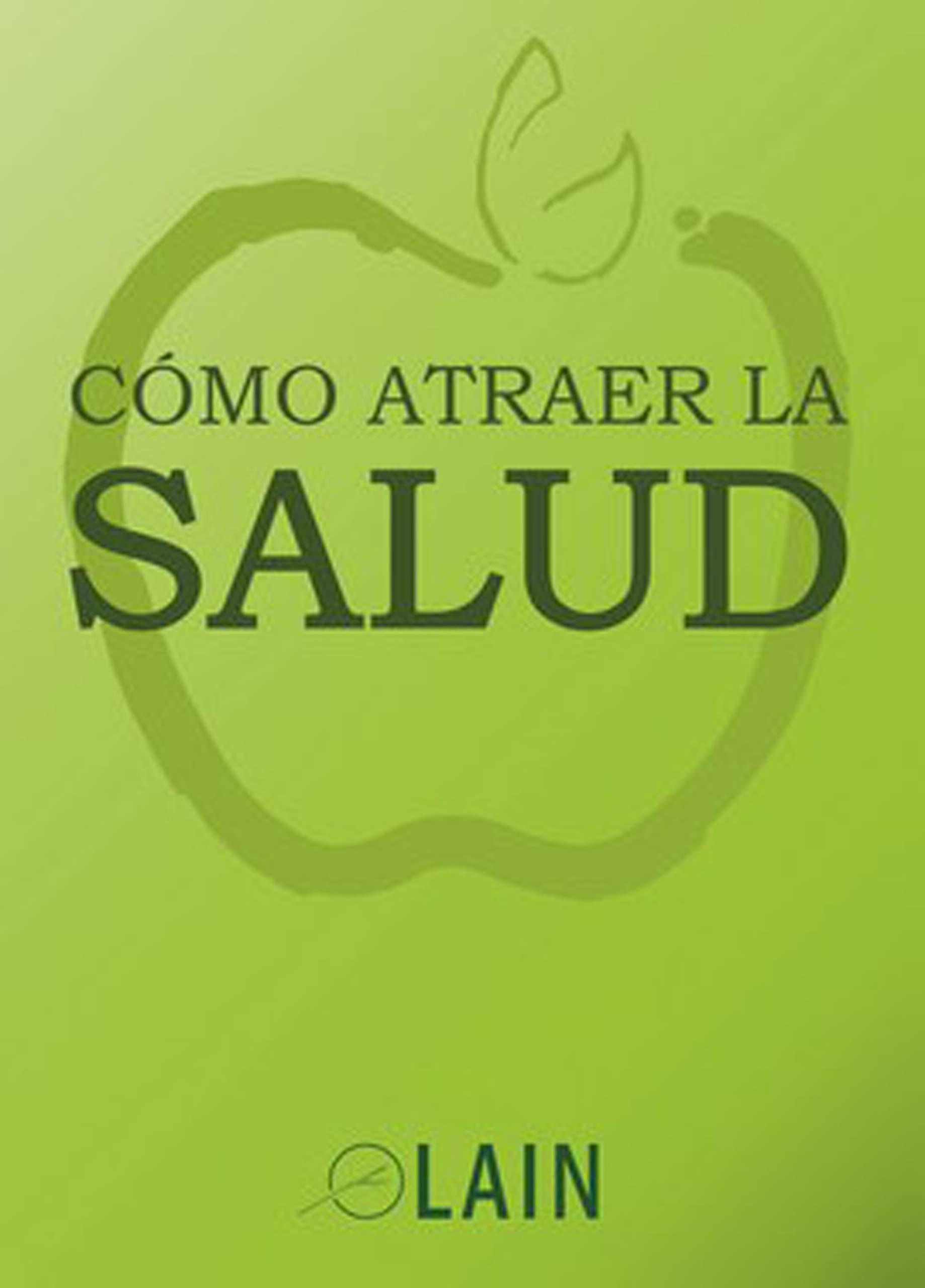 Cómo atraer la salud: Amazon.es: Lain Garcia Calvo, Lain Garcia ...
