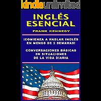INGLES ESENCIAL: HABLA INGLES EN MENOS DE DOS SEMANAS: ¡CURSO COMPLETO EN 21 LECCIONES! ¡CONVERSACIONES BASICAS EN…