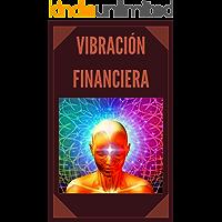 VIBRACION FINANCIERA: Atrae la riqueza con la frecuencia de tu mente