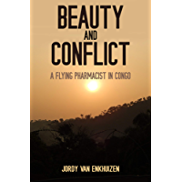 Beauty and Conflict: A Flying Pharmacist in Congo (English Edition)