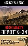 """GEHEIMAKTE DEPOT X-34: SS Kommando """"Götterdämmerung"""" (Militärthriller)"""