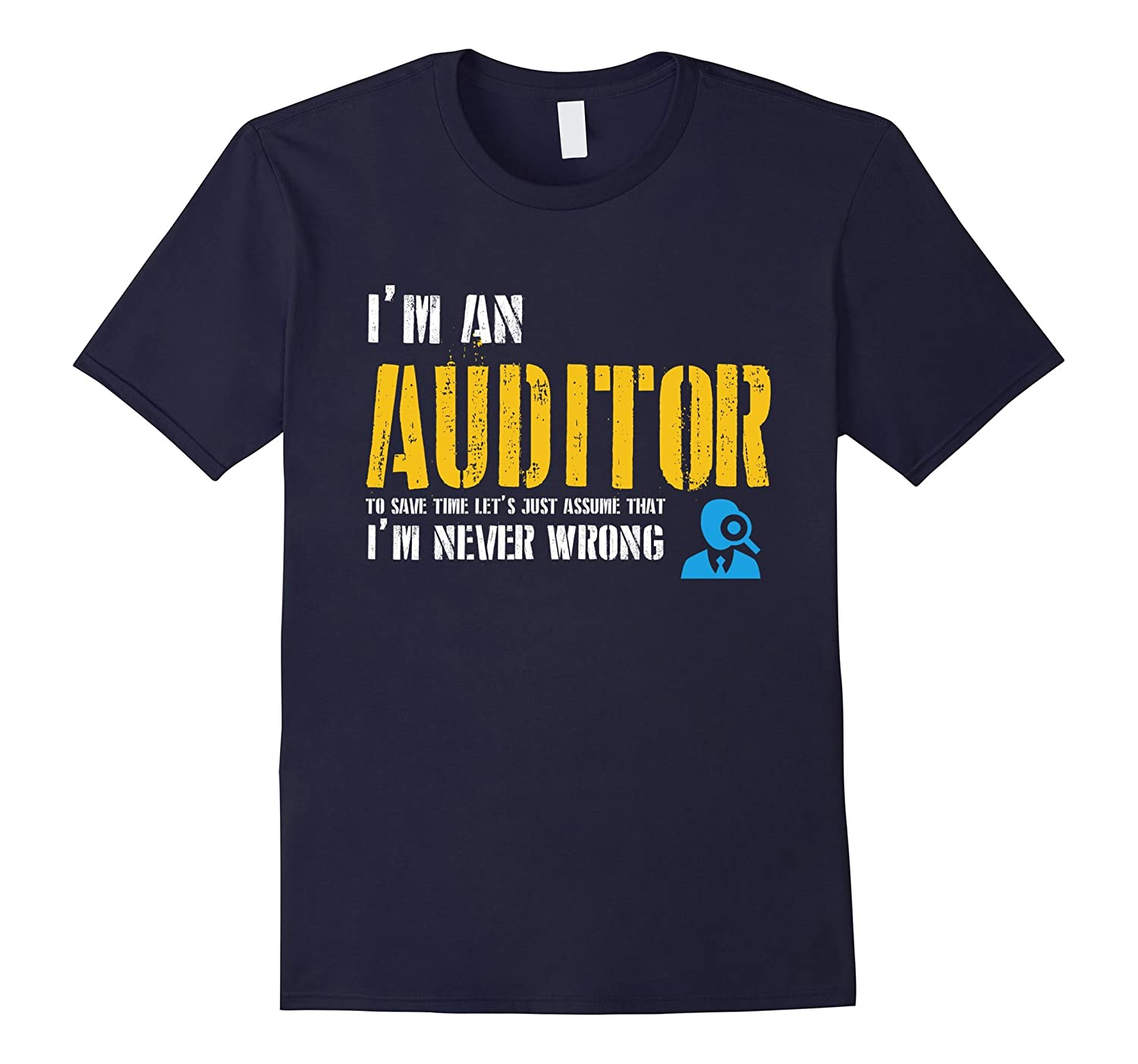 Auditor Shirt - Funny Auditor Gifts-TD