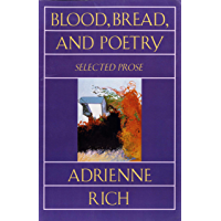 Blood, Bread, and Poetry: Selected Prose 1979-1985: Selected Prose 1979 -1985 (Norton Paperback)