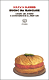 Buono da mangiare: Enigmi del gusto e consuetudini alimentari (Einaudi tascabili. Scrittori) (Italian Edition)