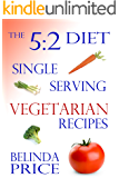 The 5:2 Diet: Single Serving Vegetarian Recipes