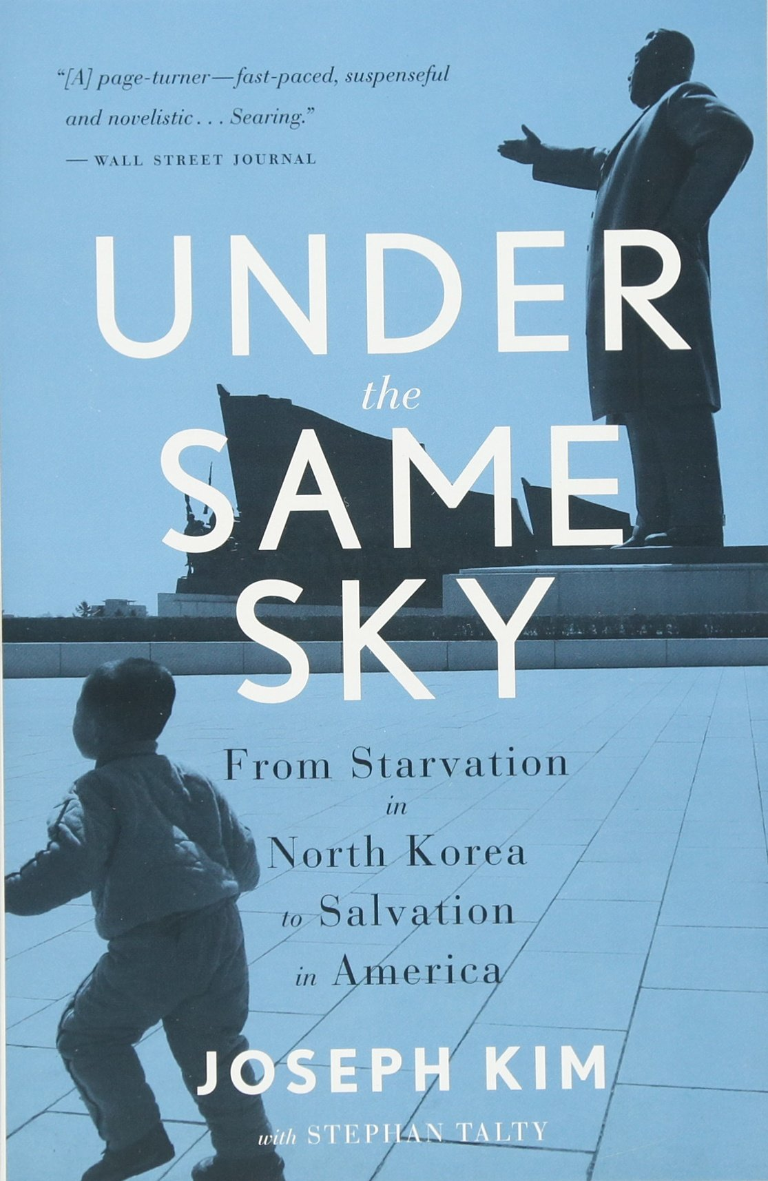 Under The Same Sky: From Starvation In North Korea To Salvation In America:  Joseph Kim, Stephan Talty: 9780544705272: Amazon: Books