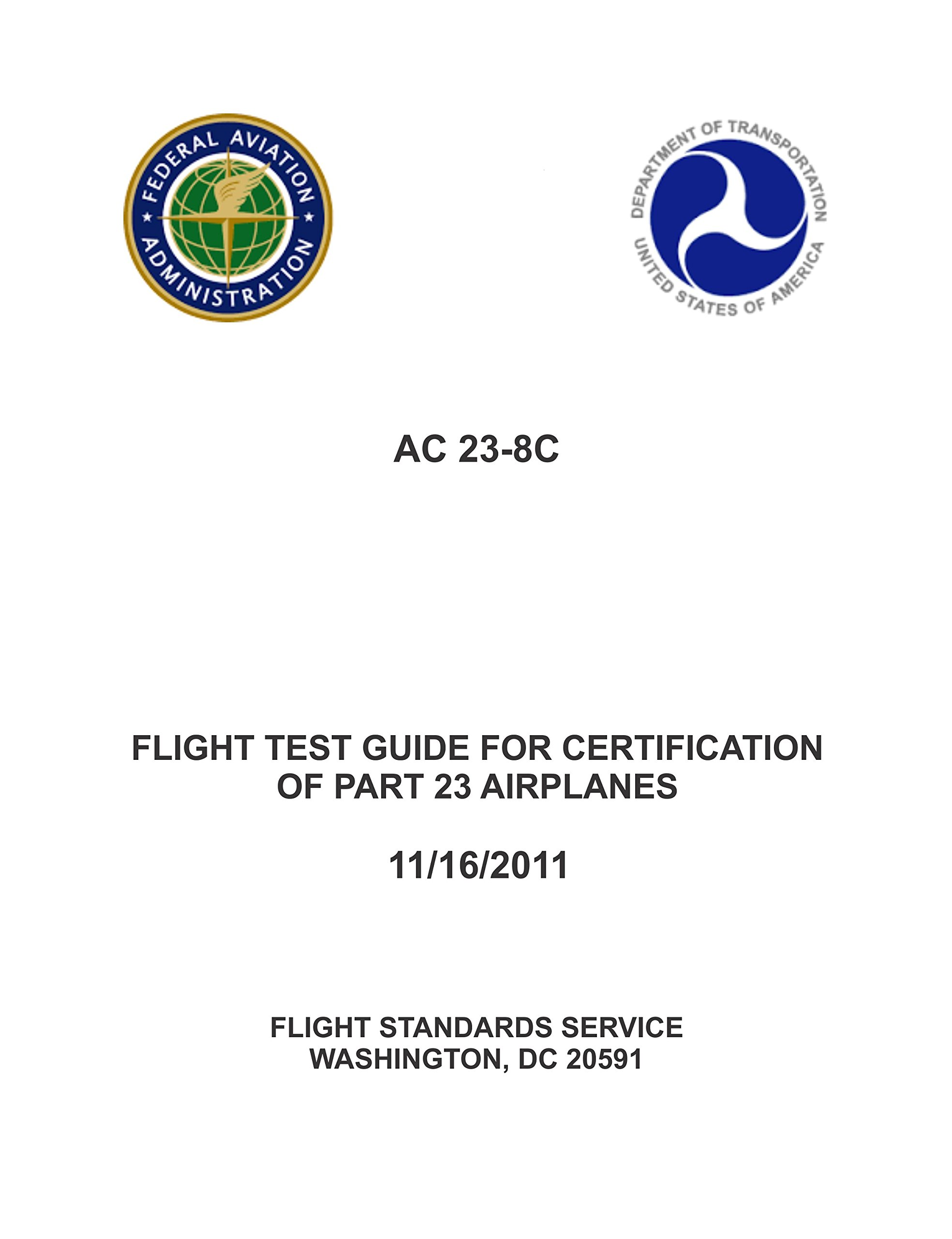 Read Online AC 23-8C Flight Test Guide for Certification of Part 23 Airplanes 11/16/2011 [Loose Leaf] PDF