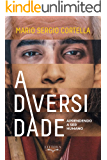 A Diversidade: Aprendendo a Ser Humano