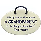 Side by side or miles apart A GRANDPARENT is always close to the heart. Ceramic plaque handmade in the USA for over 30 years. Reduced price for this New Saying.
