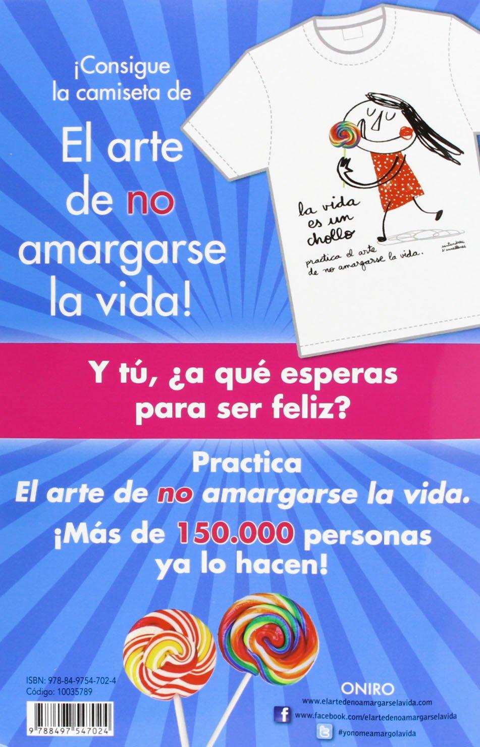 Pack El arte de no amargarse la vida y camiseta: Rafael Santandreu Lorite: 9788497547024: Amazon.com: Books