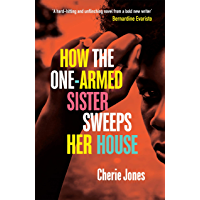 How the One-Armed Sister Sweeps Her House: A powerful, heart-wrenching novel of the other side of an island paradise…