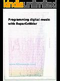 Programming digital music with SuperCollider