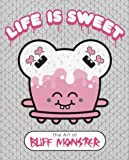 Life Is Sweet: The Art of Buff Monster