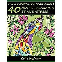Livre de coloriage pour adulte Volume 6: 40 motifs relaxants et anti-stress, Série de livre de coloriage pour adulte par ColoringCraze