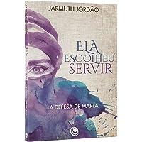 Ela Escolheu Servir. A Defesa de Marta