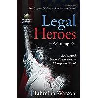 Legal Heroes: in the Trump Era