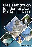 Das Handbuch für den ersten Phuket Urlaub