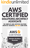 AWS Certified Solutions Architect Associate: The Complete AWS Certified Solutions Architect – Associate SAA-C02 Exam…