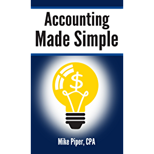 Accounting Made Simple: Accounting Explained in 100 Pages or Less (Financial Topics...in 100 Pages or Less)