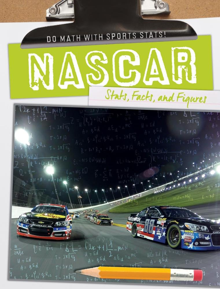Nascar: Stats, Facts, and Figures (Do Math With Sports Stats!)