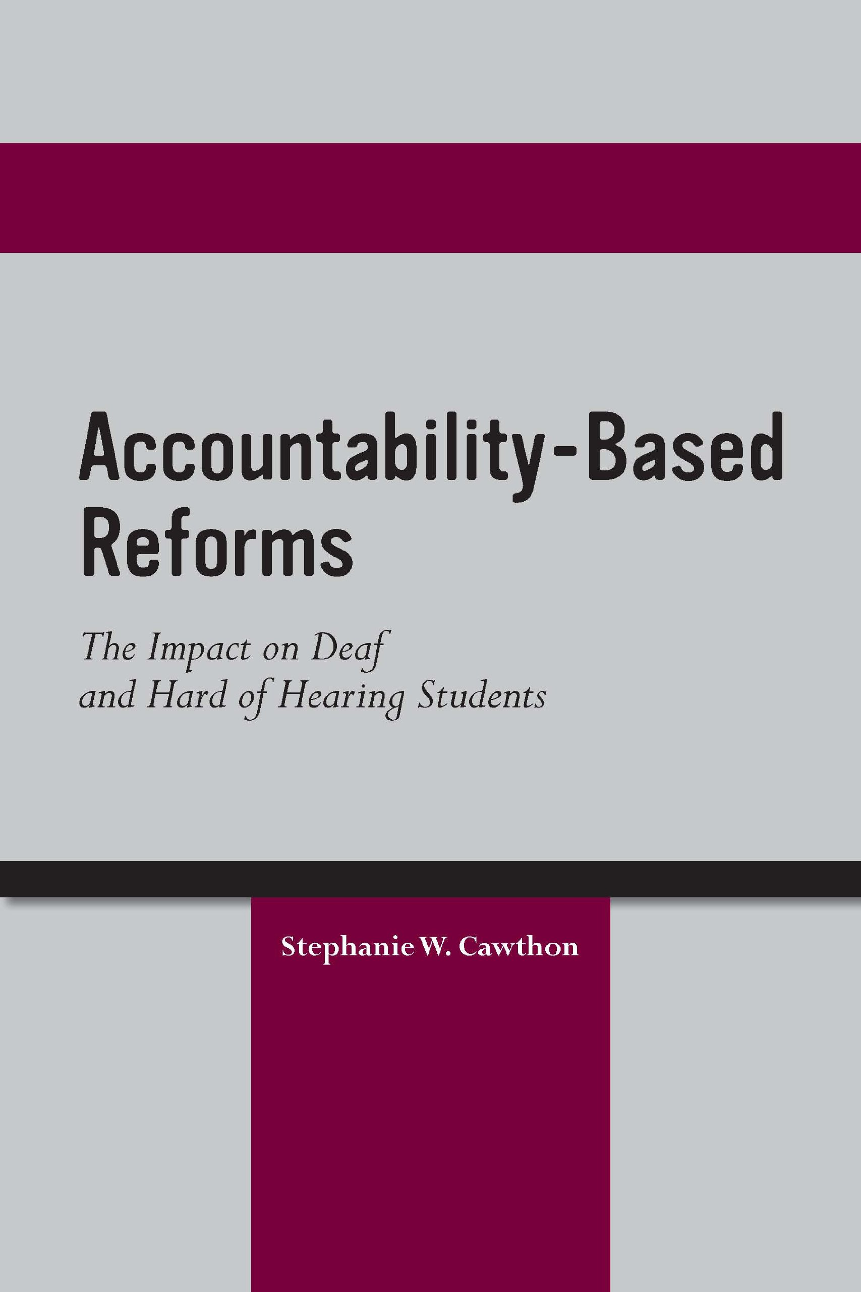 Accountability-Based Reforms The Impact on Deaf and Hard of Hearing Students