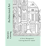 Architectural Art: A Stress Management Coloring Book For Adults