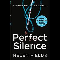 Perfect Silence (A DI Callanach Crime Thriller, Book 4)