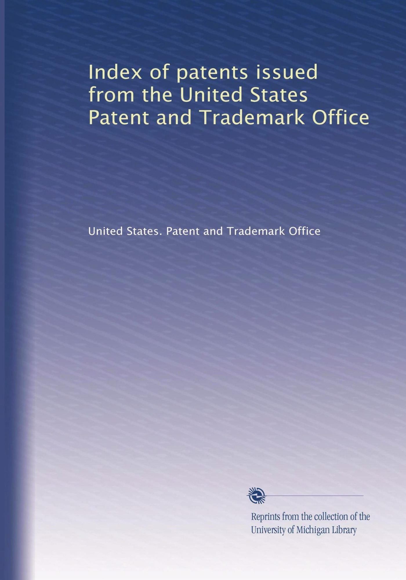 Download Index of patents issued from the United States Patent and Trademark Office (Volume 8) ebook