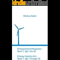 Energiewirtschaftsgesetz - Buch 1: §§ 1 bis 35: Energy Industry Act - Book 1: §§ 1 through 35 (German Edition)