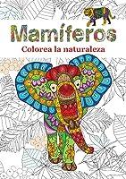 Mamíferos: Colorea La Naturaleza:
