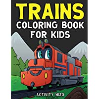 Trains Coloring Book For Kids: An Activity Book for Ages 4-8