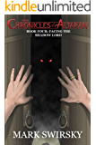 The Chronicles of Altaran: Book Four: Facing the Shadow Lord
